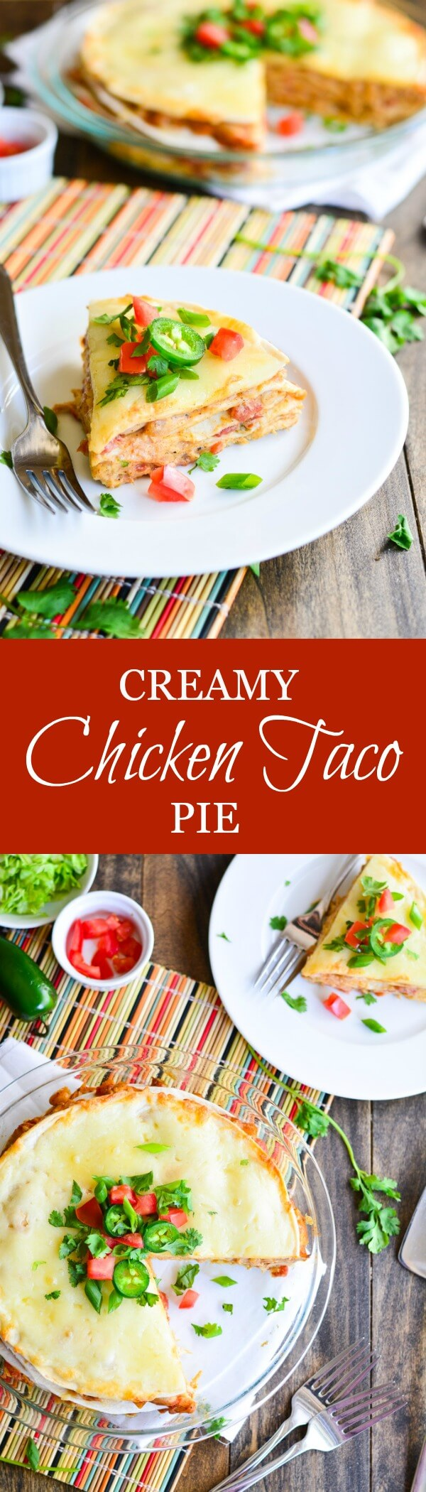 This CREAMY CHICKEN TACO PIE is layers up on layers of tortillas, chicken, beans, and cheese in a flavorful creamy sauce.