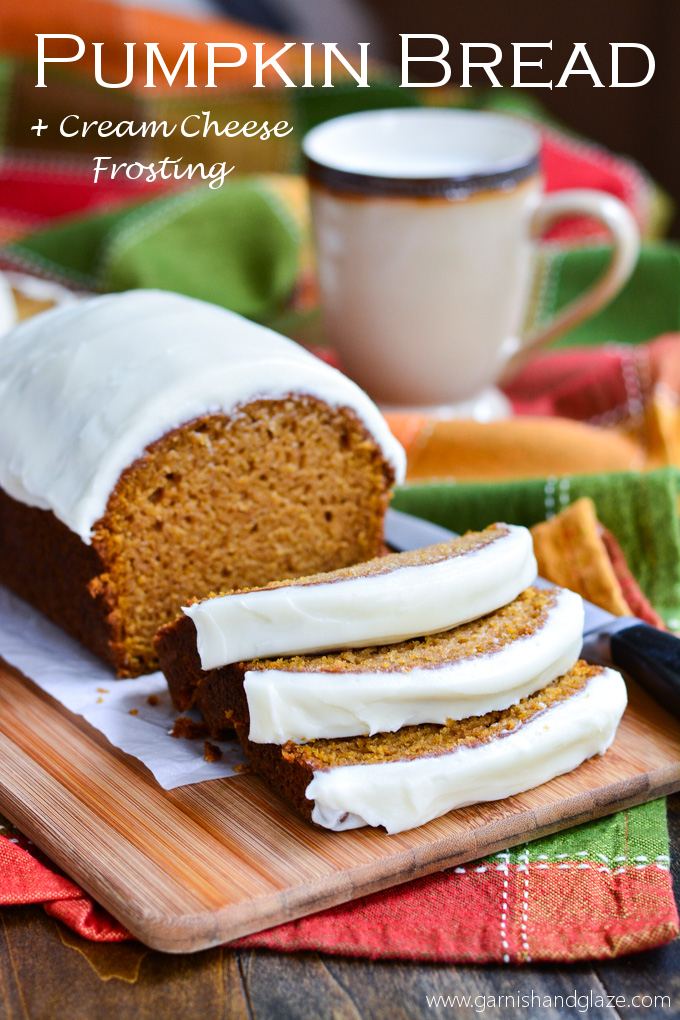 Pumpkin Bread with Cream Cheese Frosting | Garnish & Glaze