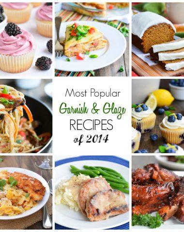 Most Popular Recipes of 2014 | Garnish & Glaze