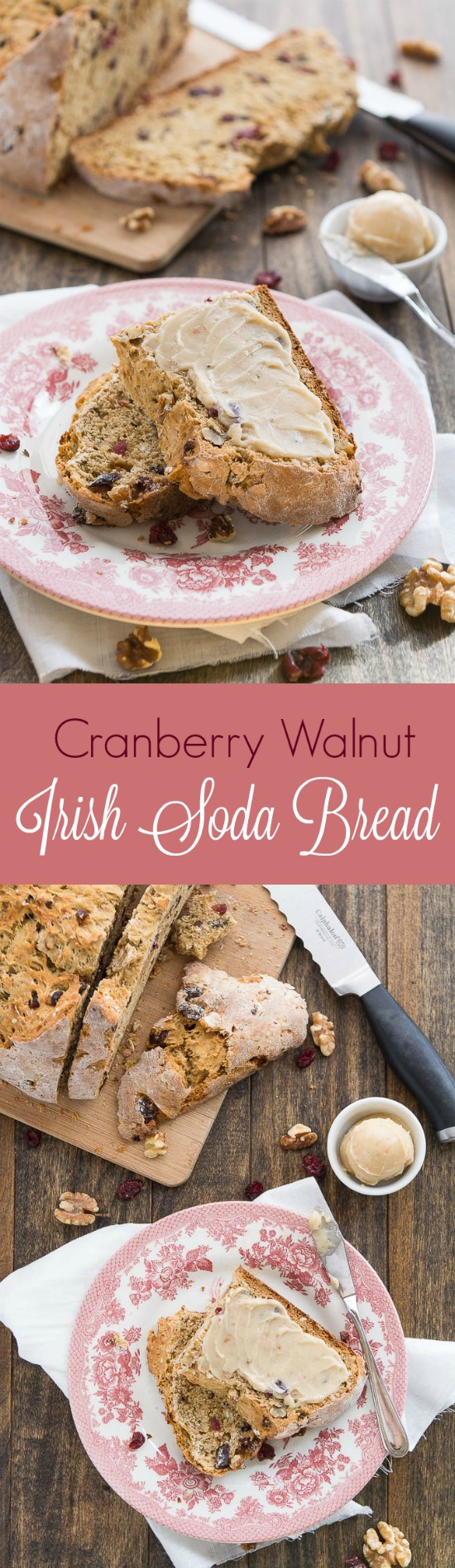 Celebrate St. Patrick's Day with some Cranberry Walnut Irish Soda Bread slathered with cinnamon honey butter.
