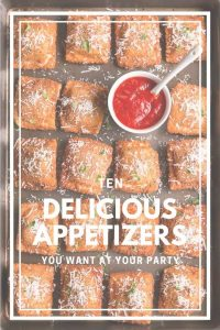 There are two things you need to have a good party: One- good company, and two- amazing food. Here are Ten Delicious Appetizers you want at your party.
