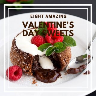 Eight Amazing Valentine's Day Sweets