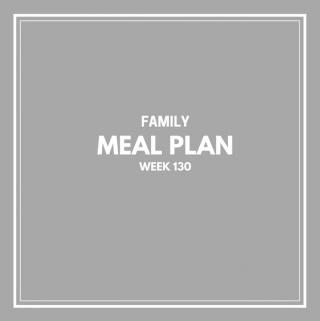 Family Meal Plan Week 130