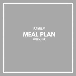 Family Meal Plan Week 157