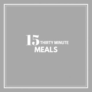 Fifteen 30-Minute Meals