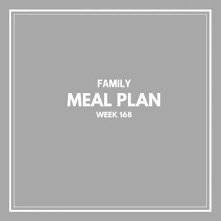 Family Meal Plan Week 168
